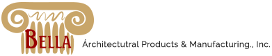 Bella Architectural Products & Mfg., Inc.